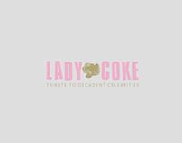 LADY·COKE. Tribute to decadent celebrities