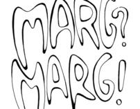 Marg? Marg!