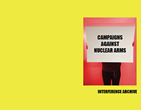 Campaign Against Nuclear Arms- Interference Archive