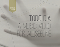TODO DIA || A Music Video for Allseeone
