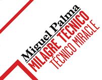 Milagre Técnico, Miguel Palma