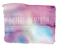 recollection: digital dementia