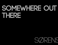Somewhere Out There | Video | 2012