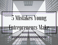5 Mistakes Young Entrepreneurs Make