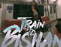 TRAIN TO BISHAN (2017)