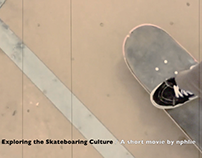 Exploring the Skateboarding Culture / video vol.1