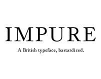 Impure   A British Typeface, Bastardized