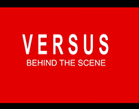 Versus-Behind the scene