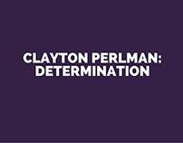 Clayton Perlman: Determination