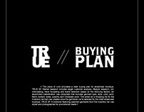 TRUE // Buying Plan