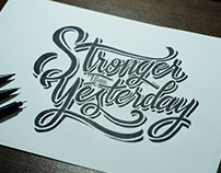 Hand Lettering, Stronger Than Yesterday