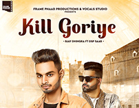 Kill Goriye - Poster Design (Bjay Dhingra FT Dsp Saab)