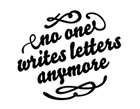 No One Writes Letters Anymore