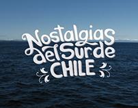 """""""Nostalgias del Sur de Chile"""""""