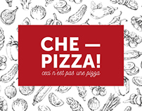 Che Pizza!  ceci n'est pas une pizza