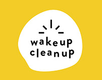 WAKE UP CLEAN UP