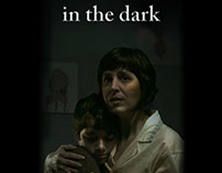 """In the Dark"" Short Film"