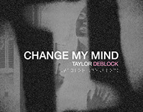 "Taylor DeBlock ""Change My Mind"" Cover Art"