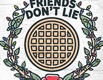 Friends Don't Lie