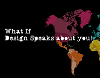 What If Design Speaks about you!