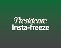 Presidente | Insta-Freeze