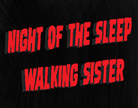 Night of the Sleep Walking Sister