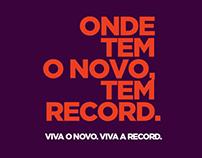 Onde tem o novo, tem Record.