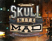 Skull Nite & Mad