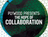 Plywood Presents: The Hope of Collaboration