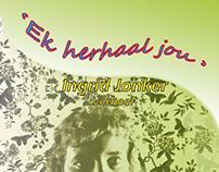 'Ek herhaal jou', Ingrid Jonker verbeel