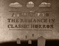 A tribute to the romance in classic horror.