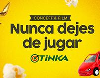 Tinka │ Nunca dejes de jugar │Concept & Film