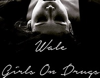 "Wale - ""The Girls On Drugs"" song cover"