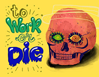 To Work or Die