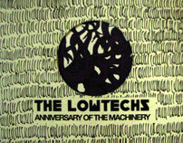 The Lowtechs, Anniversary of the Machinery