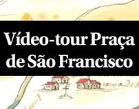 Vídeo-Tour Praça de São Francisco