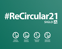 #ReCircular21 · Universidad Siglo 21 · Circular Economy