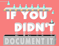 If You Didn't Document It, You Didn't Do It.