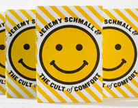 Jeremy Schmall & the Cult of Comfort