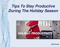 Tips To Stay Productive During The Holiday Season