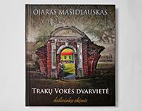 Ojaras Mašidlauskas TRAKŲ VOKĖS DVARVIETĖ