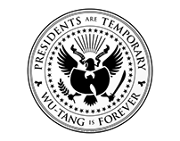 Presidents are Temporary, Wu-Tang is FOREVER