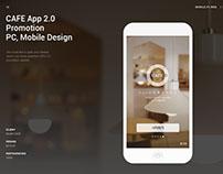 CAFE App 2.0  Promotion PC, Mobile Design