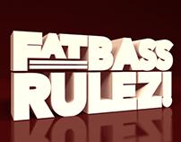 Fat Bass Rulez!