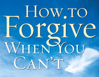 NONFICTION COVER: How to Forgive When You Can't