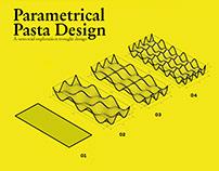 Parametrical Pasta Design