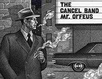 THE CANCEL BAND - Mr. ORFEUS