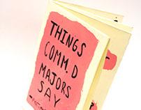 Things Comm. D Majors Say- PrattMWP Zine