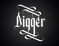 """Bigger"" Calligraphy"
