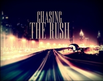 I chase the rush.